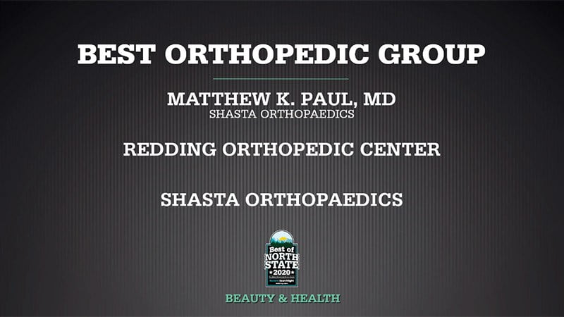 Matthew K. Paul Voted Best Orthopedic Group In Shasta County