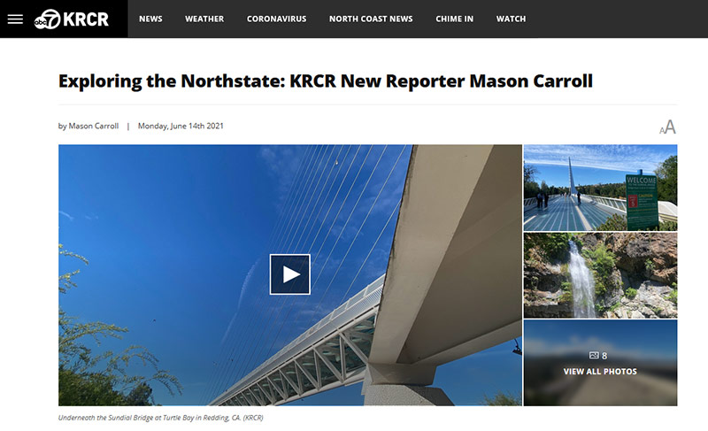 Exploring the Northstate: KRCR New Reporter Mason Carroll